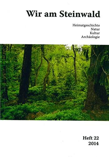 9783939247579: Wir am Steinwald 2014: Heimatgeschichte - Natur - Kultur - Archäologie
