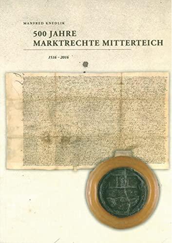 500 Jahre Marktrechte Mitterteich 1516 - 2016: Manfred Knedlik