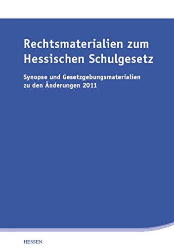 9783939248187: Rechtsmaterialien zum Hessischen Schulgesetz: Synopse und Gesetzgebungsmaterialien zu den Änderungen 2011