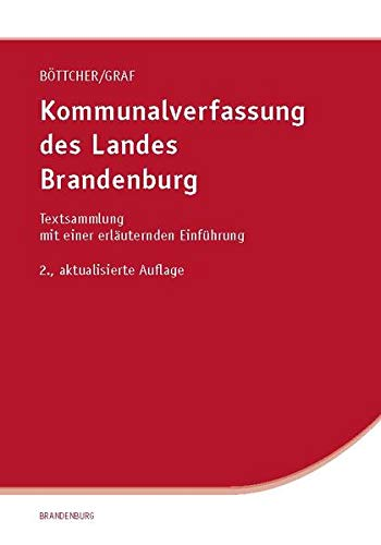 Kommunalverfassung des Landes Brandenburg: Textsammlung mit einer erläuternden Einführung