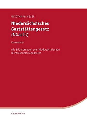 Niedersächsisches Gaststättengesetz (NGastG): Kommentar. Mit Erläuterung des Niedersächsischen ...
