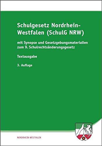 9783939248996: Schulgesetz f�r Nordrhein-Westfalen (SchulG NRW): mit Synopse und Gesetzgebungsmaterialien zum 9. Schulrechts�nderungsgesetz