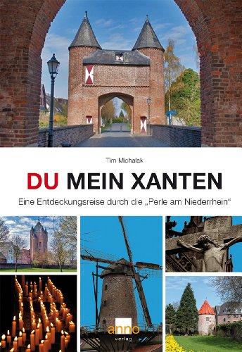9783939256144: Du mein Xanten: Entdeckungsreise durch 2.000 Jahre Stadt- und Kulturgeschichte