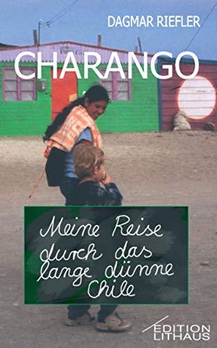 9783939305064: Charango: Meine Reise durch das lange dünne Chile