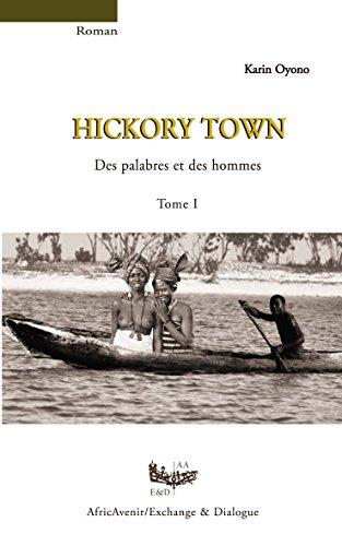 9783939313199: Hickory Town Des palabres et des hommes- Tome I