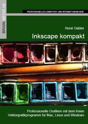 9783939316459: Inkscape kompakt: Professionelle Grafiken mit dem freien Vektorgrafikprogramm für Mac, Linux und Windows
