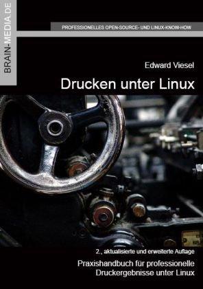9783939316602: Drucken unter Linux: Praxishandbuch für professionelle Druckergebnisse unter Linux