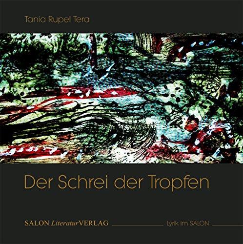 9783939321729: Der Schrei der Tropfen: Lyrik und Bilder
