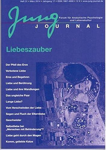 Jung Journal Heft 31 - Liebeszauber: Forum für Analytische Psychologie und Lebenskultur