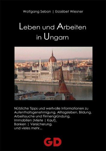 9783939338321: Leben und Arbeiten in Ungarn