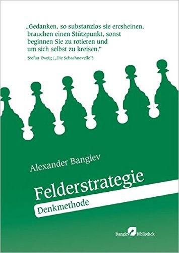9783939345060: Bangiev, Alexander Denkmethode Felderstrategie. - Hildesheim : Silbersaiten-Verl. Bangiev-Bibliothek