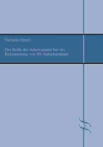 9783939348054: Die Rolle der Arbeitsämter bei der Rekrutierung von SS-Aufseherinnen (Livre en allemand)
