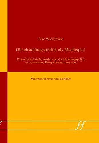 9783939348061: Gleichstellungspolitik als Machtspiel: Eine mikropolitische Analyse der Gleichstellungspolitik in kommunalen Reorganisationprozessen (Livre en allemand)