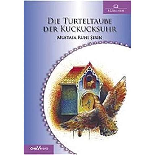 9783939372219: Die Turteltaube der Kuckucksuhr