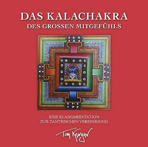 9783939373421: Das Kalachakra des Großen Mitgefühls. Eine Klangmeditation zur tantrischen Vereinigung