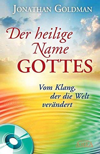9783939373797: Der heilige Name Gottes: Vom Klang, der die Welt verändert