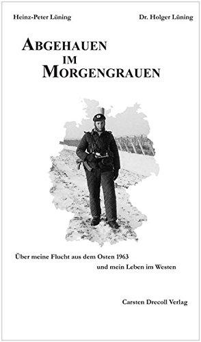 Abgehauen im Morgengrauen: Heinz-Peter Lüning