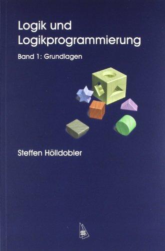Logik und Logikprogrammierung: Steffen Hölldobler
