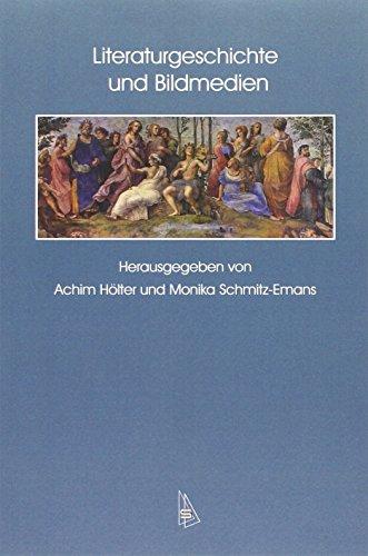 Literaturgeschichte und Bildmedien: Achim H�lter