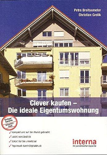 9783939397496: Clever kaufen - Die ideale Eigentumswohnung