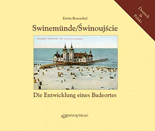 Swinemünde/Swinoujscie: Die Entwicklung eines Badeortes - Ansichten: Erwin Rosenthal
