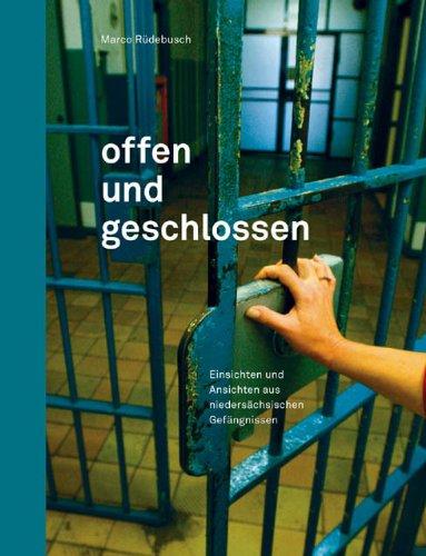 9783939401117: Offen und geschlossen: Einsichten und Ansichten aus nieders�chsischen Gef�ngnissen