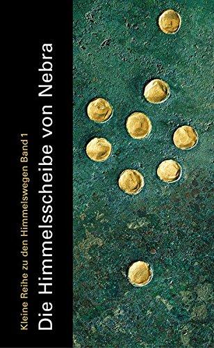 Die Himmelsscheibe von Nebra (Livre en allemand): Regine Maraszek