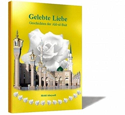 9783939416418: Gelebte Liebe: Geschichten der Ahl-ul-Bait