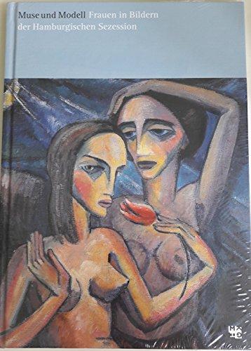 Muse und Modell. Frauen in Bildern der Hamburgischen Sezession.