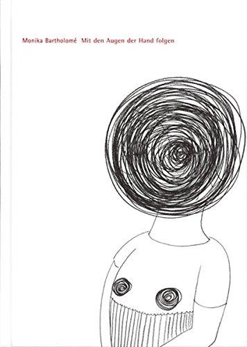 9783939429531: Mit den Augen der Hand folgen: Zeichnungen von Monkia Bartholomé