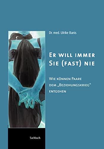 Er will immer - sie (fast) nie: Ulrike Banis