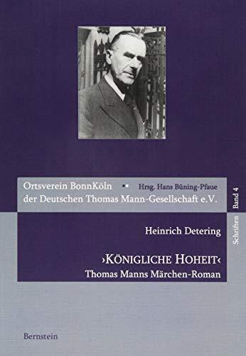 9783939431497: 'Königliche Hoheit'. Thomas Manns Märchen-Roman