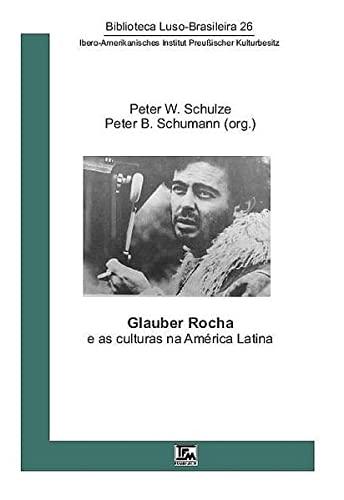 9783939455073: Glauber Rocha e as culturas na América Latina
