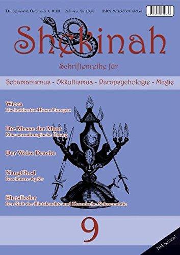 Shekinah 9: Schriftenreihe für Schamanismus - Okkultismus - Parapsychologie - Magie - Eremor Frater, Kliemannel Holger, Mason Asenath, Nema, Müller W H