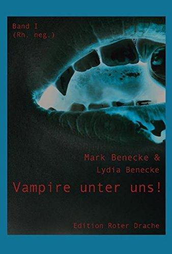 Vampire unter uns! Band II. Rh. neg. - Benecke, Mark (Hrsg.) und Benecke, Lydia (Hrsg.)