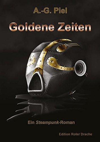 9783939459934: Goldene Zeiten: Ein Steampunk-Roman