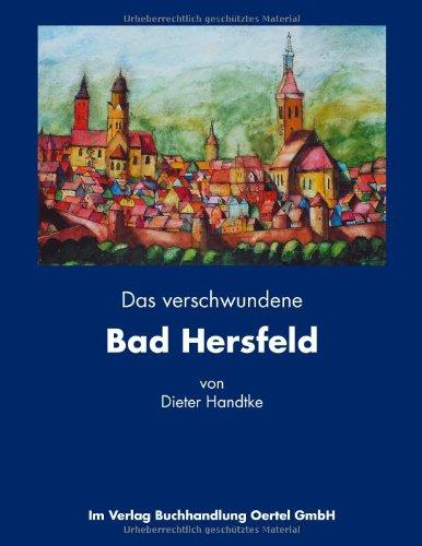Das verschwundene Bad Hersfeld: Dieter Handtke