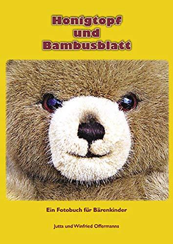 Honigtopf und Bambusblatt Ein Fotobuch für Bärenkinder - Offermanns, Jutta /Offermanns, Winfried