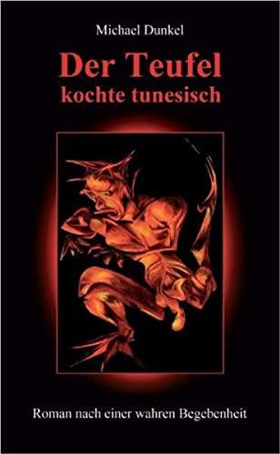 9783939478027: Der Teufel kochte tunesisch