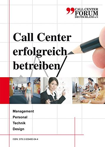 9783939480044: Call Center erfolgreich betreiben: Management Personal Technik Design