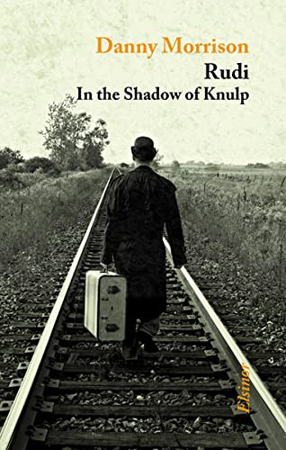 Rudi: In the Shadow of Knulp: Morrison, Danny