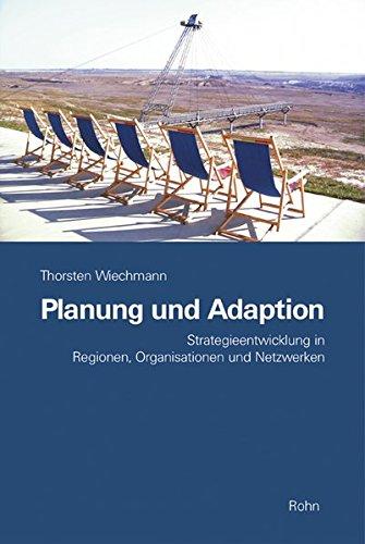 9783939486107: Planung und Adaption: Strategieentwicklung in Regionen, Organisationen und Netzwerken (Livre en allemand)