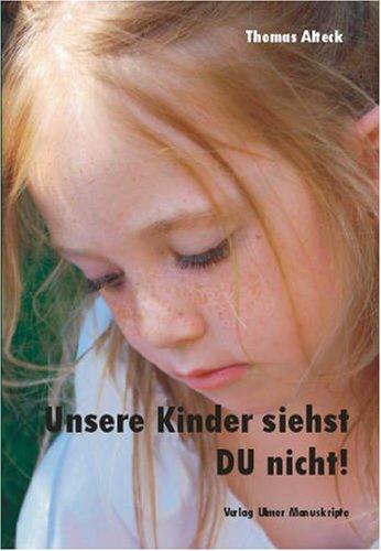 9783939496397: Unsere Kinder siehst DU nicht! (Livre en allemand)