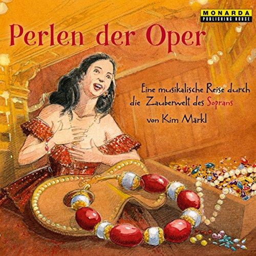 9783939513971: Perlen der Oper - Eine musikalische Reise durch die Zauberwelt des Soprans