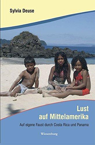 9783939518891: Lust auf Mittelamerika: Auf eigene Faust durch Costa Rica und Panama
