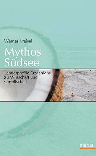 9783939519294: Mythos S�dsee: L�nderprofile Ozeaniens zu Wirtschaft und Gesellschaft