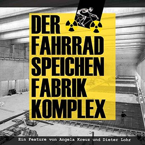 9783939529088: Der Fahrradspeichenfabrikkomplex
