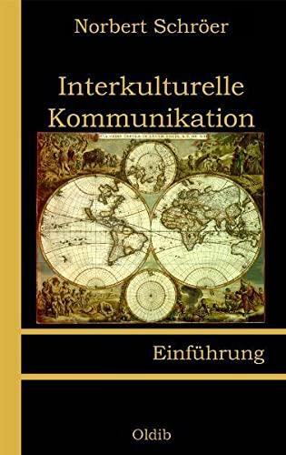 Interkulturelle Kommunikation: Einführung: Schr�er, Norbert