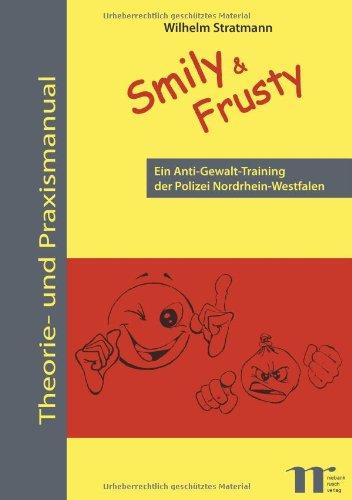 9783939564171: Smily & Frusty: Ein Anti-Gewalt-Training  der Polizei Nordrhein-Westfalen