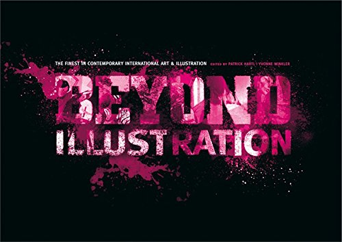 9783939566267: Beyond Illustration: The Finest in Contemporary International Art & Illustration